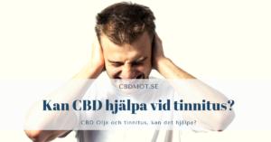 Kan CBD Olja hjälpa vid tinnitus?